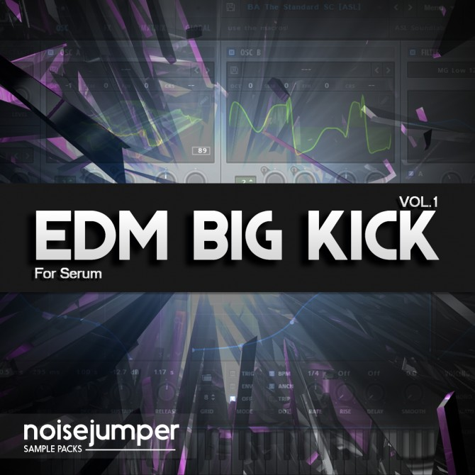Big EDM Kicks - Serum Presets - noisejumper