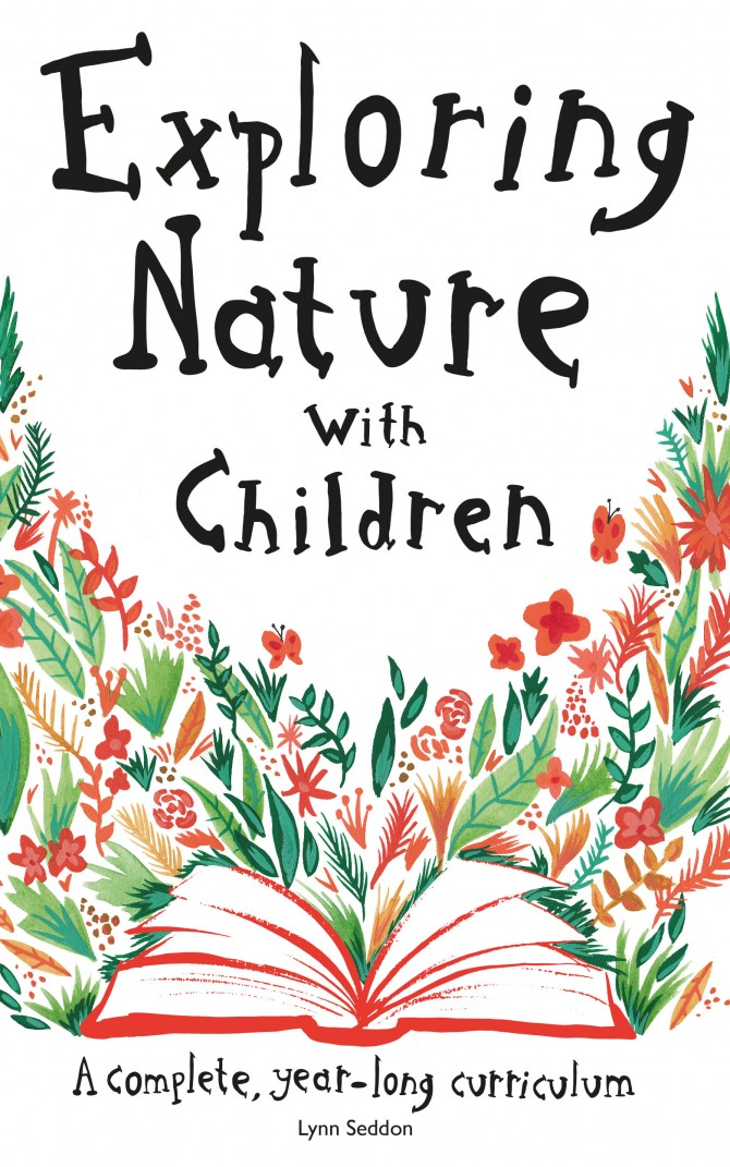 Exploring Nature With Children: A Complete, Year-Long Curriculum